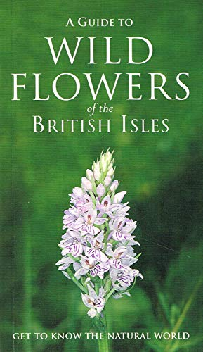 A Guide to Wild Flowers of the British Isles By John Akeroyd