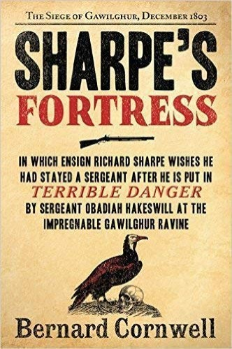 Sharpe's Fortress : Richard Sharpe and the Siege of Gawilghur, December 1803 By Bernard Cornwell
