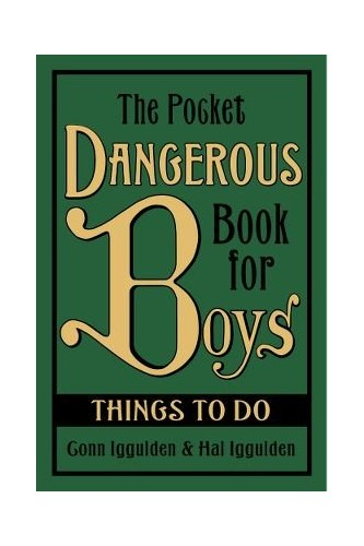 The Pocket Dangerous Book For Boys Things To Do By Conn & Hal Iggulden