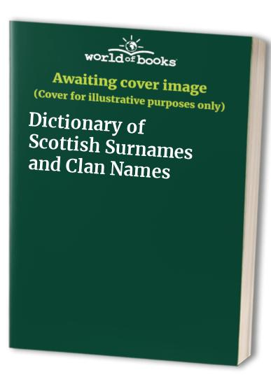 Dictionary of Scottish Surnames and Clan Names