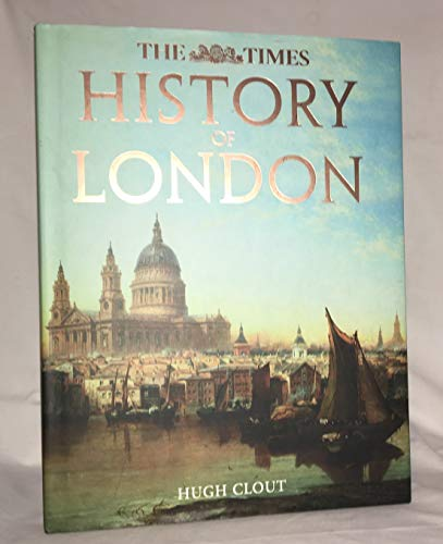 The Times History of London. By Hugh. Clout