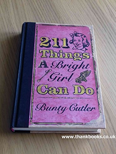 211 Things a Bright Girl Can Do By Bunty Cutler