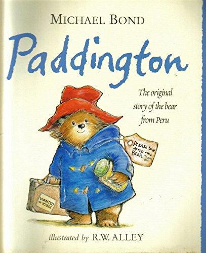 PADDINGTON, THE ORIGINAL STORY OF THE BEAR FROM PERU By MICHAEL BOND