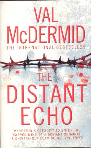 THE DISTANT ECHO. By Val. McDermid