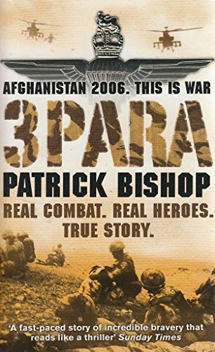 3 Para: Afghanistan 2006, This is War By Patrick Bishop
