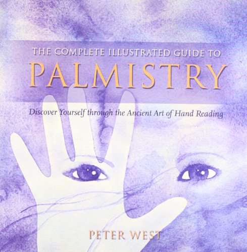 The Complete Illustrated Guide To - Palmistry By Peter West