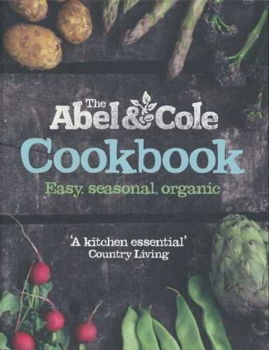 The-Abel-amp-Cole-Cookbook-Easy-Seasonal-Organic-by-Abel-Keith-0007886926-The