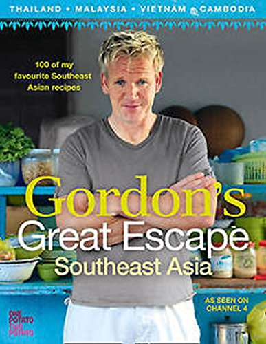 Gordon's Great Escape Southeast Asia By Gordon Ramsay