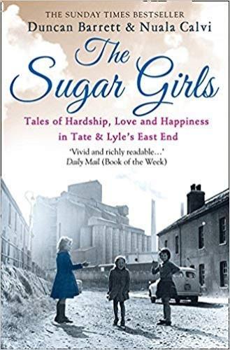 Sugar Girls By Duncan Barrett and N