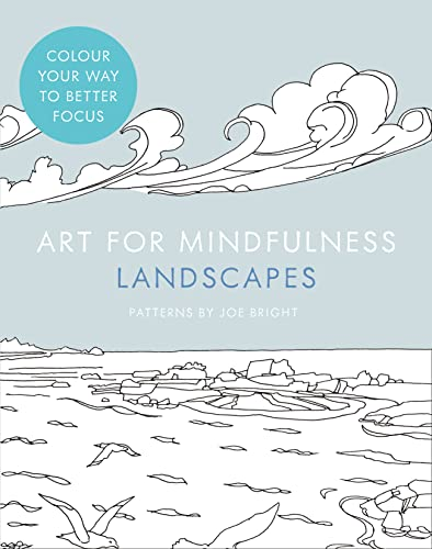 Art for Mindfulness: Landscapes By Joe Bright