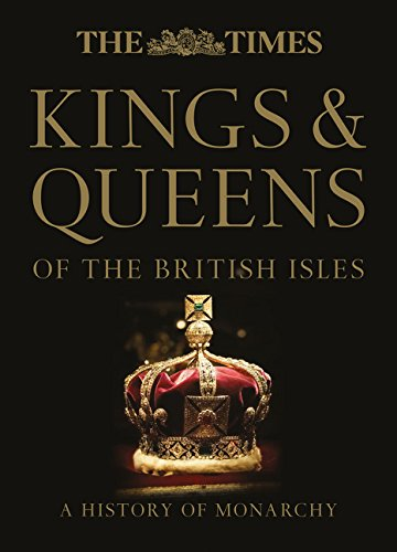 The Times Kings & Queens of the British Isles By Not Known
