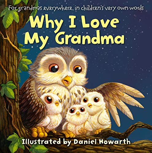 WHY I LOVE MY GRANDMA By DANIEL HOWARTH