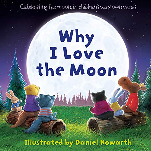 WHY I LOVE THE MOON By DANIEL HOWARTH