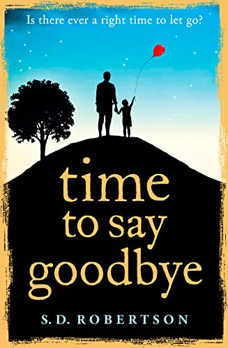 Time to Say Goodbye By S. D. Robertson