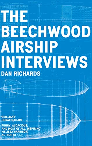 The Beechwood Airship Interviews By Dan Richards