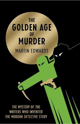 The Golden Age of Murder By Martin Edwards