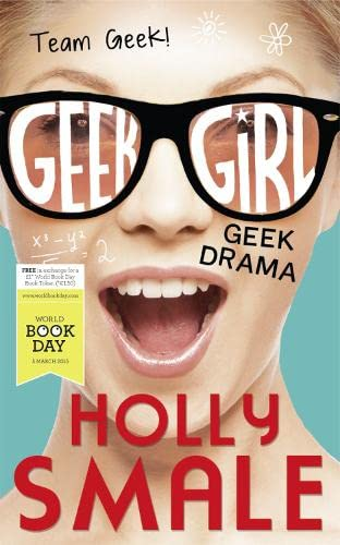 Geek Drama by Holly Smale