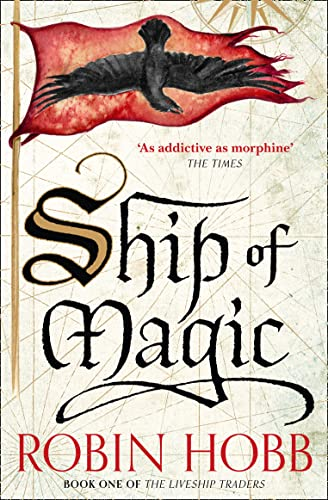 Ship of Magic (The Liveship Traders, Book 1) By Robin Hobb