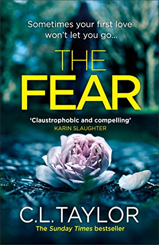 The Fear: The sensational new thriller from the Sunday Times bestseller, now in a brand new look for 2018 by C. L. Taylor