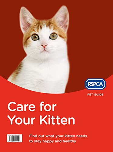 Care for Your Kitten (RSPCA Pet Guide) By RSPCA