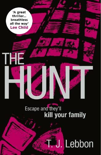 The Hunt By T.J. Lebbon