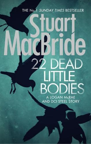 22 Dead Little Bodies (a Logan and Steel Short Novel) by Stuart MacBride