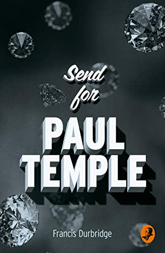 Send for Paul Temple By Francis Durbridge
