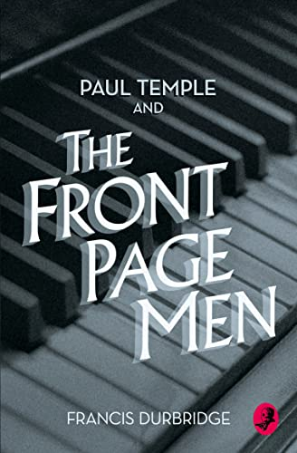 Paul Temple and the Front Page Men By Francis Durbridge