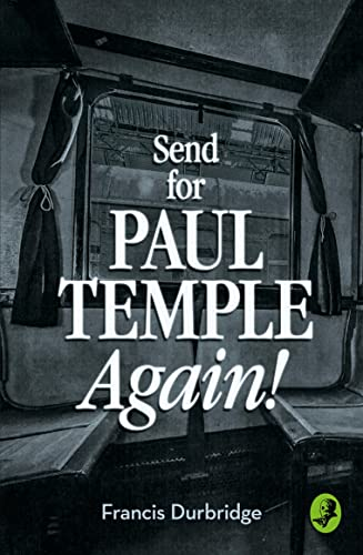 Send for Paul Temple Again! by Francis Durbridge