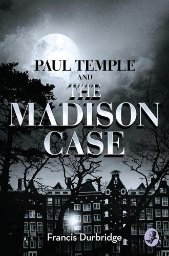 Paul Temple and the Madison Case By Francis Durbridge