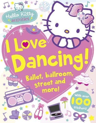 Hello Kitty: I Love Dancing! By Harper Collins Childrens Books