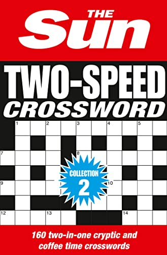 The Sun Two-Speed Crossword Collection 2: 160 two-in-one cryptic and coffee time crosswords (Crosswords Bind Up) By The Sun