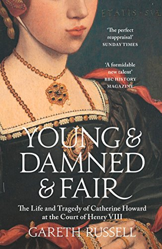 Young and Damned and Fair von Gareth Russell