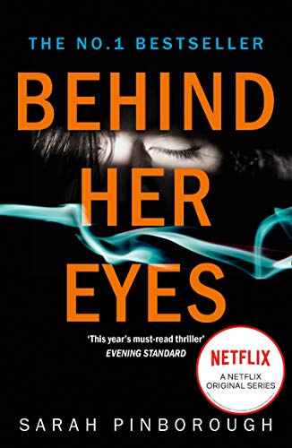 Behind Her Eyes: The Sunday Times #1 best selling psychological thriller by Sarah Pinborough