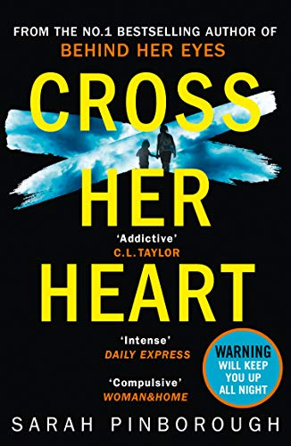 Cross Her Heart: The gripping new psychological thriller from the #1 Sunday Times bestselling author By Sarah Pinborough