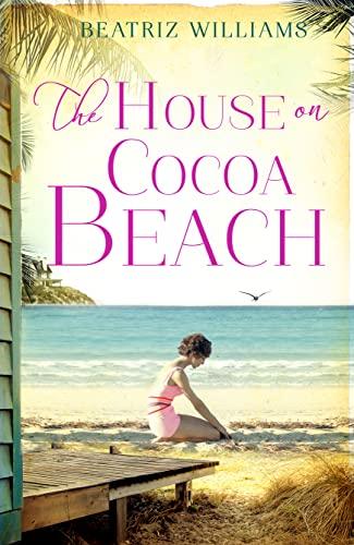 The House on Cocoa Beach By Beatriz Williams