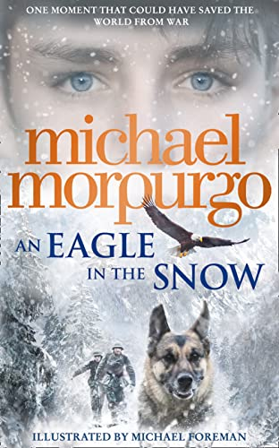 An Eagle in the Snow by Michael Morpurgo, M. B. E.
