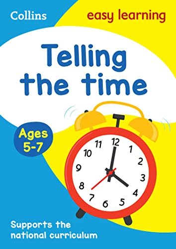 Telling the Time Ages 5-7: New Edition (Collins Easy Learning KS1) By Collins Easy Learning