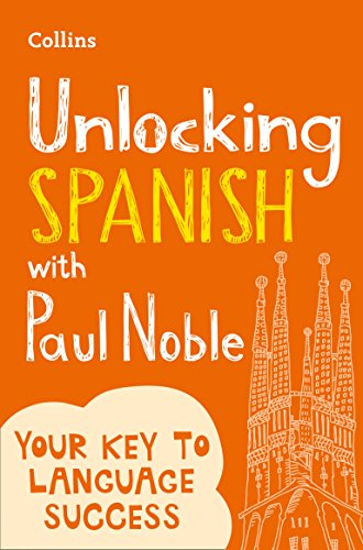 Unlocking Spanish with Paul Noble By Paul Noble