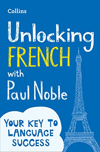 Unlocking French with Paul Noble By Paul Noble