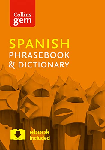 Collins Spanish Phrasebook and Dictionary Gem Edition: Essential phrases and words in a mini, travel-sized format (Collins Gem) By Collins Dictionaries