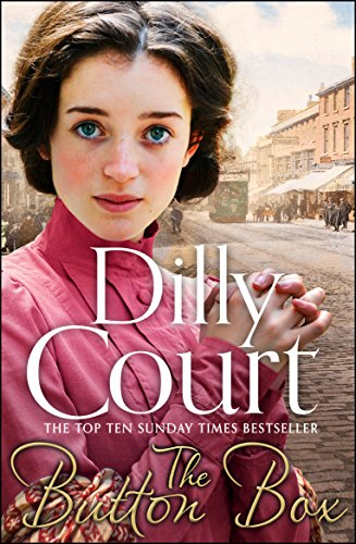 The Button Box: Gripping historical romance from the Sunday Times Bestseller, perfect for Summer! by Dilly Court