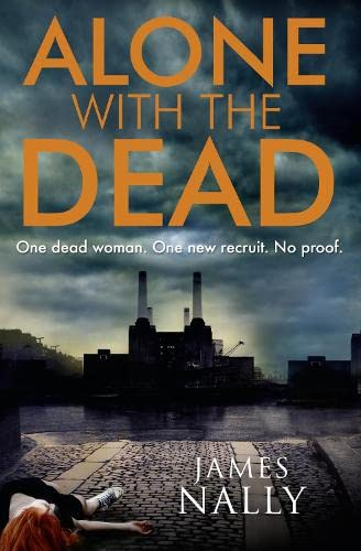 Alone with the Dead: A PC Donal Lynch Thriller by James Nally