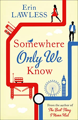 Somewhere Only We Know: The Perfect Love Story to Fall for This Summer by Erin Lawless