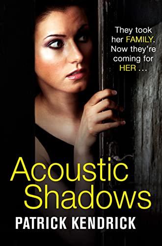 Acoustic Shadows By Patrick Kendrick