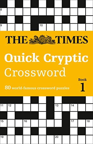 The Times Quick Cryptic Crossword book 1: 80 challenging quick cryptic crosswords from The Times by The Times Mind Games