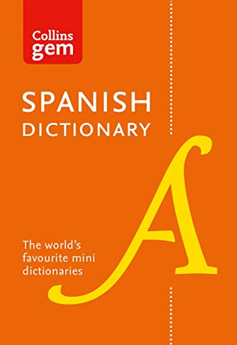 Collins Spanish Dictionary Gem Edition: 40,000 words and phrases in a mini format (Collins Gem) By Collins Dictionaries