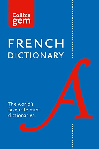 Collins French Dictionary Gem Edition: 40,000 words and phrases in a mini format (Collins Gem) By Collins Dictionaries
