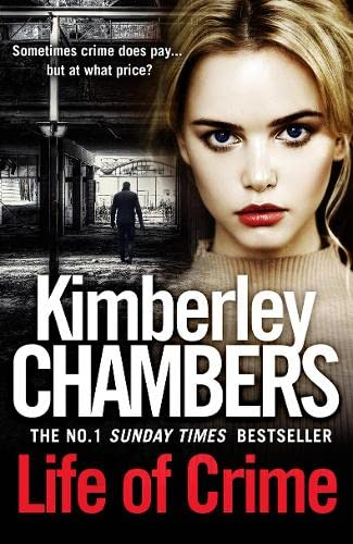 Life of Crime: The gripping No 1 Sunday Times bestseller by Kimberley Chambers