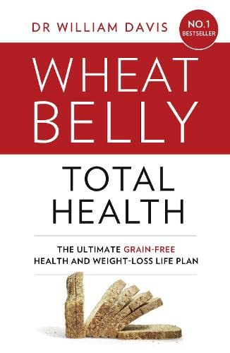 Wheat Belly Total Health By Dr William Davis